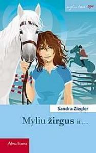 Snadra Ziegler - Myliu žirgus ir...